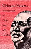 img - for Chicana Voices: Intersections of Class, Race, and Gender (National Association for Chicano Studies) book / textbook / text book