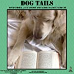 Dog Tails: Heartwarming Stories of Man's Best Friend | Albert Payson Terhune