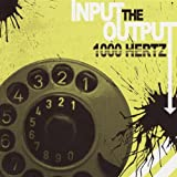 1000 Hertz Input The Output