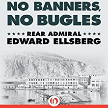 No Banners, No Bugles (       UNABRIDGED) by Edward Ellsberg Narrated by Stephen McLaughlin