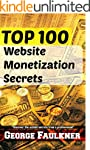 TOP 100 Website Monetization Secrets