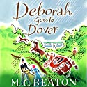 Deborah Goes to Dover: Travelling Matchmaker, Book 5 Audiobook by M. C. Beaton Narrated by Colleen Prendergast