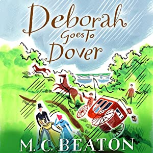 Deborah Goes to Dover: Travelling Matchmaker, Book 5 | [M. C. Beaton]