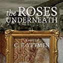 The Roses Underneath Audiobook by C. F. Yetmen Narrated by Linda Joy
