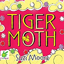 Tiger Moth (       UNABRIDGED) by Suzi Moore Narrated by Katy Sobey