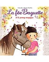 La Fée Baguette et le Poney Magique - De 3 à 7 ans