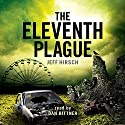 The Eleventh Plague (       UNABRIDGED) by Jeff Hirsch Narrated by Dan Bittner