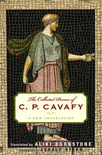 The Collected Poems of C. P. Cavafy: A New Translation, C. P. CAVAFY