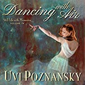 Dancing with Air: Still Life with Memories, Book 4 | [Uvi Poznansky]