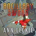 Ancillary Sword: The Imperial Radch series, Book 2 Audiobook by Ann Leckie Narrated by Adjoa Andoh