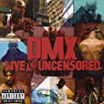 DMX Live and Uncensored