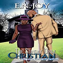 The Sunday Only Christian: Still Divas Audiobook by E.N. Joy Narrated by Tyra Kennedy