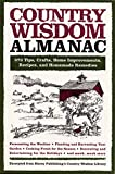 Country Wisdom Almanac: 373 Tips, Crafts, Home Improvements, Recipes, and Homemade Remedies