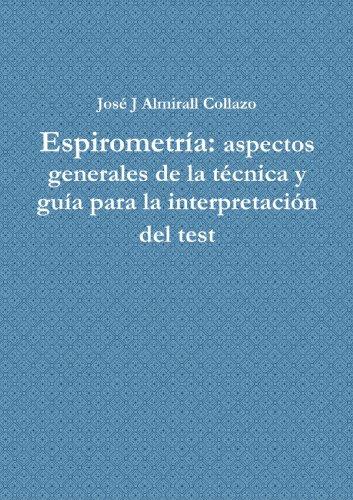 Espirometría: Aspectos Generales De La Técnica Y Guía Para La Interpretación Del Test