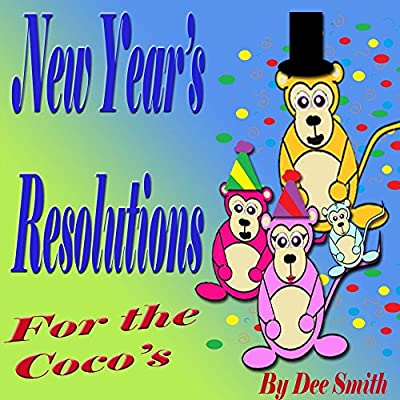 New Year's Resolutions for the Coco's: A Rhyming Picture Book to Celebrate New Year's Day