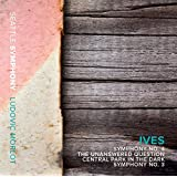 Ives: Symphony No. 3 & 4 - The Unanswered Question - Central Park in the Dark