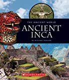Ancient Incas (The Ancient World)