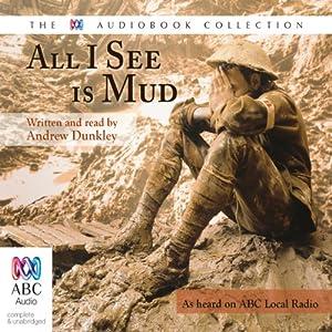 All I See is Mud Audiobook