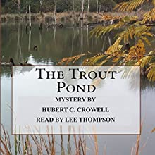 The Trout Pond Audiobook by Hubert Clark Crowell Narrated by Lee Thompson
