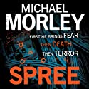 Spree (       UNABRIDGED) by Michael Morley Narrated by Ian Porter