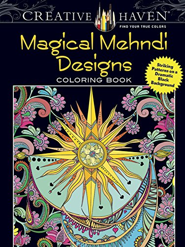 Creative Haven Magical Mehndi Designs Coloring Book: Striking Patterns on a Dramatic Black Background (Adult Coloring) - Lindsey Boylan