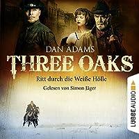Ritt durch die weiße Hölle (Three Oaks 1) Hörbuch