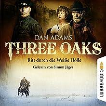 Ritt durch die weiße Hölle (Three Oaks 1) Hörbuch von Dan Adams Gesprochen von: Simon Jäger