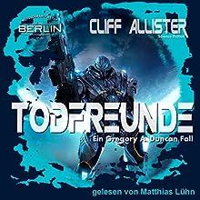 Todfreunde (Gregory A. Duncan 1) Hörbuch von Cliff Allister Gesprochen von: Matthias Lühn