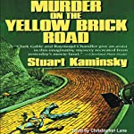 Murder on the Yellow Brick Road (       UNABRIDGED) by Stuart Kaminsky Narrated by Christopher Lane