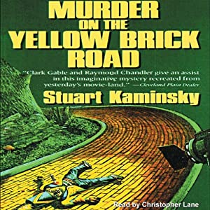 Murder on the Yellow Brick Road | [Stuart Kaminsky]