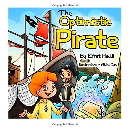 "Children's books : "" The Optimistic Pirate "",( Illustrated Picture Book for ages 3-8. Teaches your kid the value of being optimistic and confident ... skills for kids collection): Volume 12"