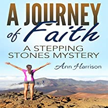 A Journey of Faith: A Stepping Stones Mystery Audiobook by Ann Harrison Narrated by Kindness Kounts