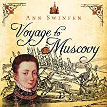 Voyage to Muscovy: The Chronicles of Christoval Alvarez, Book 6 Audiobook by Ann Swinfen Narrated by Jan Cramer