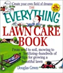 The Everything Lawn Care Book: From S...