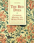 The Red Dyes: Cochineal, Madder and M...