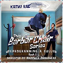 Deprogramming a Bully: The Barber Chair Series, Book 1 Audiobook by Kathy Rae Narrated by Matthew Broadhead