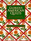 Glorious American Quilts: The Quilt Collection of the Museum of American Folk Art (0670869139) by Warren, Elizabeth