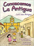 Let's See Antigua = Conozcamos La Antigua (Spanish Edition)