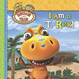 615VdA2N95L. SL160  I Am a T. Rex! (Dinosaur Train)