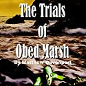 The Trials of Obed Marsh Audiobook by Matthew Davenport Narrated by Steven Gordon