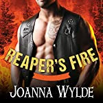 Reaper's Fire: Reaper's MC Series, Book 6 | Joanna Wylde