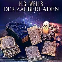 Der Zauberladen Hörbuch von Herbert George Wells, Thomas Tippner Gesprochen von: Matthias Ernst Holzmann