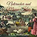 Nutcracker and Mouse-King Audiobook by Ernst Theodor Amadeus Hoffmann Narrated by Sandra Cullum