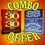 2-for-1 E-Book Publishers Power Pack Combo Offer (How to Write 30 Books in 30 Days + 33 Ways to Skyrocket Your Kindle Sales) | Dan Howe