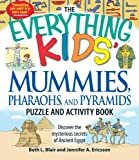 The Everything Kids Mummies, Pharaohs, and Pyramids Puzzle and Activity Book: Discover the mysterious secrets of Ancient Egypt