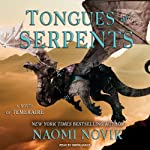 Tongues of Serpents: Temeraire, Book 6 (       UNABRIDGED) by Naomi Novik Narrated by Simon Vance
