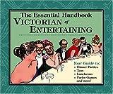 The Essential Handbook of Victorian Entertaining