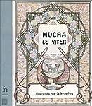 MUCHA LE PATER : ILLUSTRATIONS POUR L...
