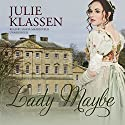 Lady Maybe Audiobook by Julie Klassen Narrated by Saskia Maarleveld
