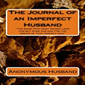 The Journal of an Imperfect Husband, Volume 1 | [Mr. Anonymous Husband]